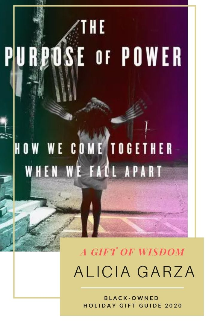 Holiday 2020 product image of The Purpose of Power: How We Come Together When We Fall Apart by Alicia Garza