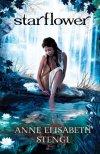 Starflower by Anne Elisabeth Stengl (Tales of Goldstone Wood #4)