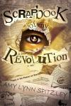 Scrapbook of my Revolution by Amy Lynn Spitzley