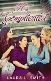 It's Complicated by Laura L. Smith