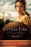 City on Fire: A Novel of Pompeii by Tracy L. Higley