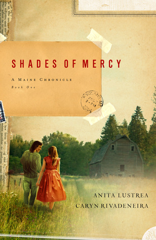 Shades of Mercy by Anita Lustrea and Caryn Rivadeneira