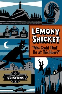 Who Could It Be at This Hour by Lemony Snicket