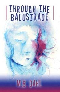 Through the Balustrade by M. B. Dahl