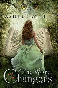 Word Changers by Ashlee Willis