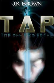 The All Powerful by J K Brown