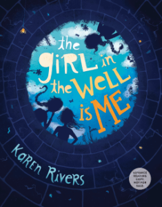 The Girl in the Well is Me by Karen Rivers