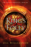 King's Folly by Jill Williamson
