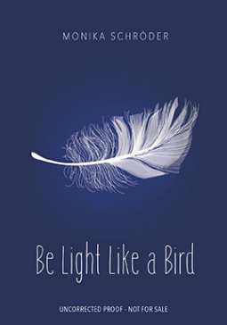 Be Light Like a Bird by Monika Schroder