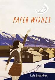 Paper Wishes by Lois Sepahban