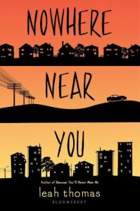 Nowhere Near You by Leah Thomas