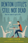 Denton Little's Still Not Dead by Lance Rubin