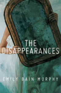 The Disappearances by Emily Bain Murphy