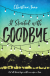 It Started with Goodbye by Christina June