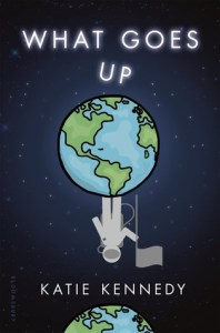 What Goes Up by Katie Kennedy