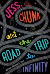 Jess, Chunk and the Road Trip to Infinity by Kristin Elizabeth Clark