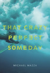 That Crazy Perfect Someday by Michael Mazza