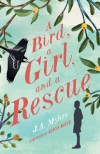 A Bird, a Girl, and a Rescue by J. A. Myhre