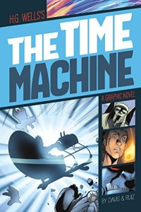 The Time Machine by H. G. Wells and Terry Davis