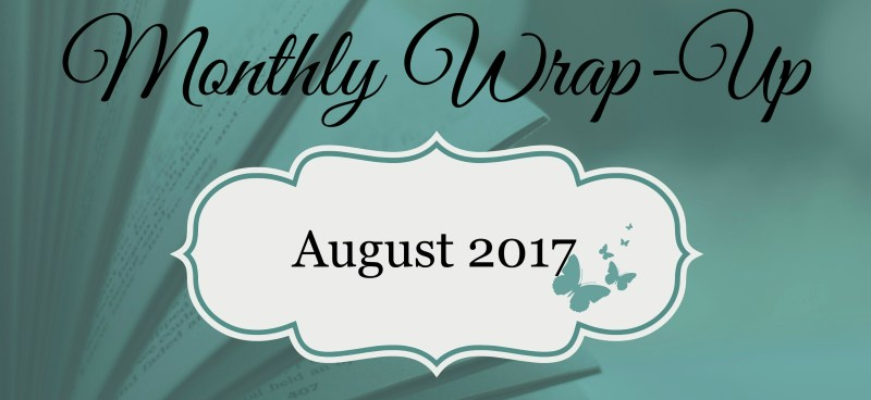 August 2017 Monthly Wrap-Up
