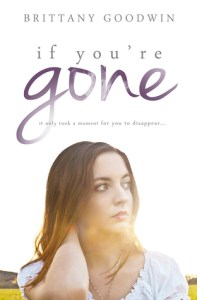 If You're Gone by Brittany Goodwin