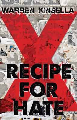 Recipe for Hate by Warren Kinsella