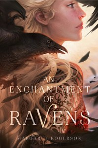 Enchantment of Ravens by Margaret Rogerson