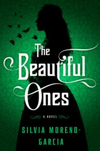 The Beautiful Ones by Silvia Moreno-Garcia