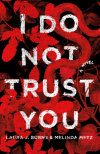 I Do Not Trust You by Laura J. Burns and Melinda Metz