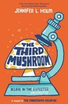 The Third Mushroom by Jennifer L Holm