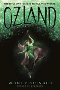 Ozland by Wendy Spinale