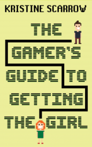 The Gamer's Guide to Getting the Girl cover shows a small boy figure and a girl figure with a line drawn between them that weaves between the title letters. Everything is in blocky, video game graphics.