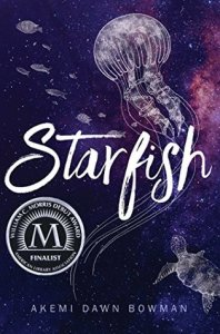 Starfish by Akemi Dawn Bowman cover shows white jellyfish, sea turtle, and fish on dark background.