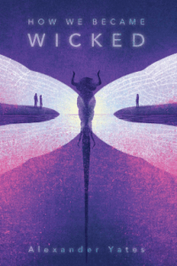 How We Became Wicked by Alexander Yates cover shows a large silhouette of an insect and tiny outlines of people standing at a shoreline where the insect's wings would be.