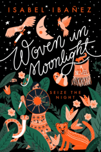 Woven in Moonlight by Isabel Ibanez