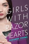 Girls with Razor Hearts by Suzanne Young