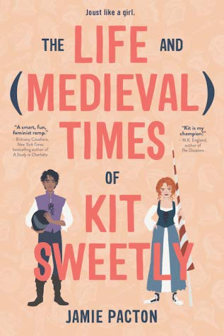 The Life and Medieval Times of Kit Sweetly by Jamie Pacton