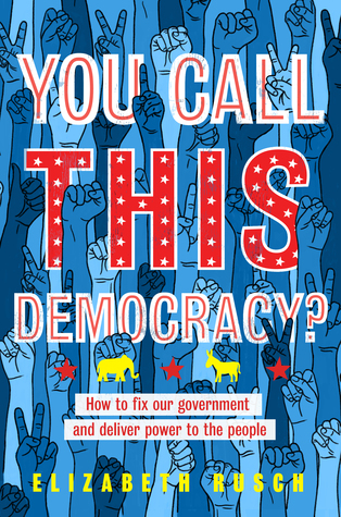 You Call This Democracy by Elizabeth Rusch