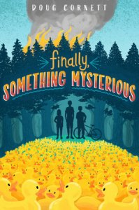 Finally Something Mysterious by Doug Cornett