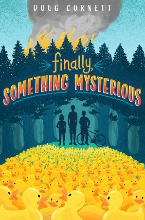 Finally Something Mysterious by Doug Cornett