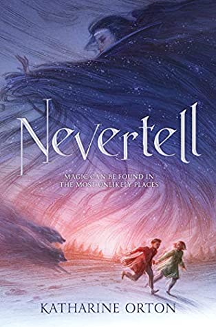 Nevertell by Katharine Orton