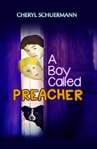 A Boy Called Preacher by Cheryl Schuermann