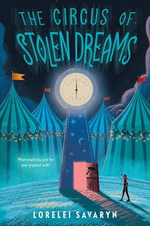 The Circus of Stolen Dreams by Lorelei Savaryn