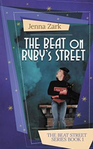 The Beat on Ruby's Street by Jenna Zark