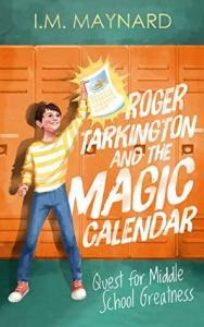 Roger Tarkington and the Magic Calendar by I. M. Maynard