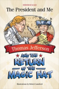 Thomas Jefferson and the Return of the Magic Hat by Deborah Kalb
