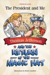 Thomas Jefferson and the Return of the Magic Hat by Deborah Kalb