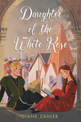 Daughter of the White Rose by Diane Zahler