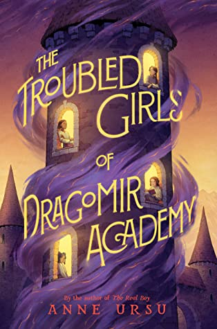 The Troubled Girls of Dragomir Academy by Anne Ursu
