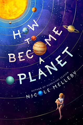 How to Become a Planet by Nicole Melleby